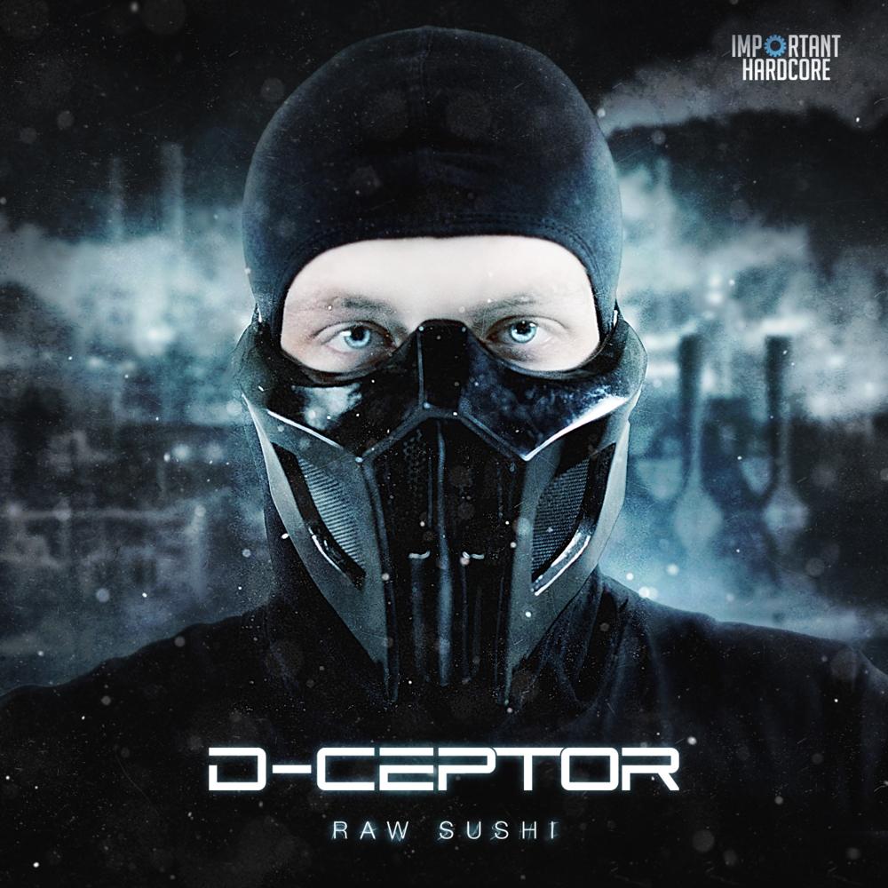 D-Ceptor - Raw Sushi