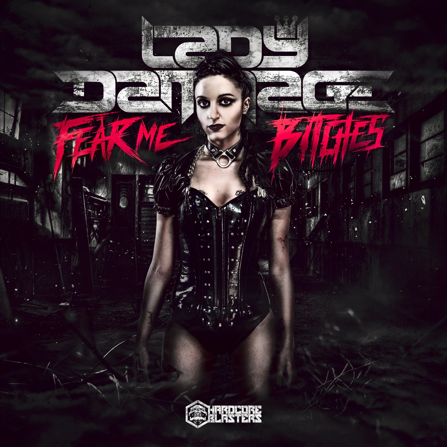 LadyDammage - Fear Me Bitches