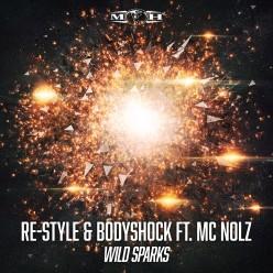 Re-Style & Bodyshock feat. MC Nolz - Wild Sparks