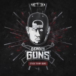 Deadly Guns - Stick To My Guns