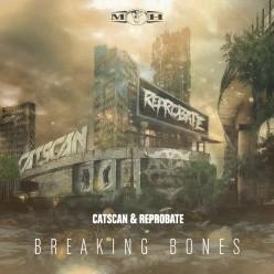 Catscan & Reprobate - Breaking Bones