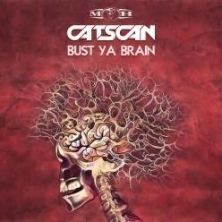 Catscan - Bust Ya Brain