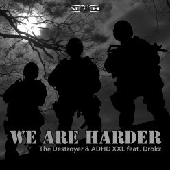 The Destroyer & ADHDXXL feat. Drokz - We Are Harder