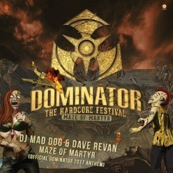 DJ Mad Dog feat. Dave Revan - Maze of Martyr (Official Dominator 2017 anthem)