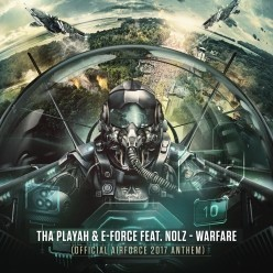 Tha Playah and E-Force feat. Nolz - Warfare (Official AIRFORCE 2017 anthem)