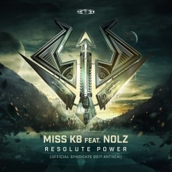 Miss K8 feat. Nolz - Resolute Power (Official Syndicate 2017 Anthem)