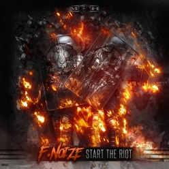 F. Noize - Start The Riot