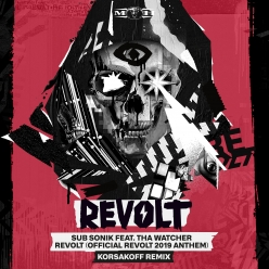 Sub Sonik Feat. Tha Watcher - REVOLT (Official REVOLT 2019 Anthem Korsakoff Remi