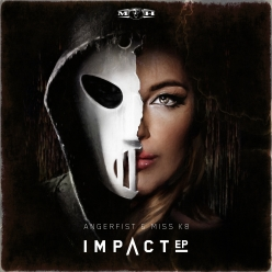 Angerfist & Miss K8 - Impact EP