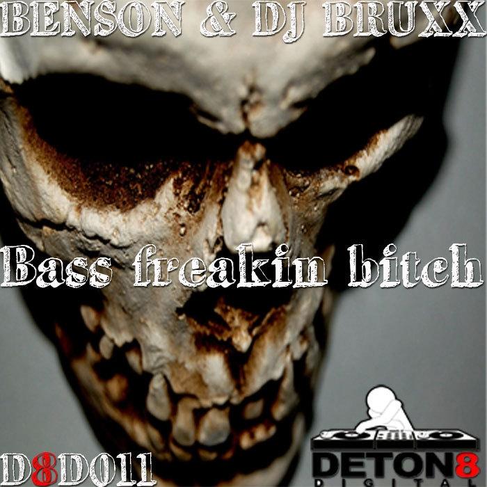 Benson and Bruxx Benson and DJ Bruxx Bass Freakin Bitch
