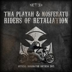 Tha Playah & Nosferatu - Riders of Retaliation (Official Dominator Anthem 2015)