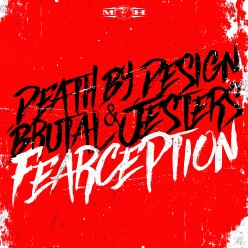 Death By Design & Brutal Jesters - Fearception