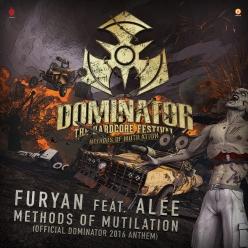 Furyan feat. Alee - Methods Of Mutilation (Official Dominator 2016 Anthem)