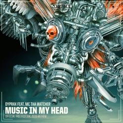 Dyprax feat. MC Tha Watcher - Music In My Head (Official Free Festival 2016 Anthem)