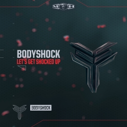 Bodyshock - Let's Get Shocked Up