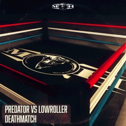 Predator & Lowroller - Deathmatch