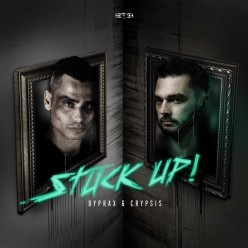Dyprax & Crypsis - Stuck Up!