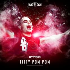 Dyprax - Titty Pom Pom