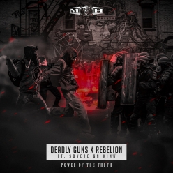 Deadly Guns & Rebelion Feat. Sovereign King - Power Of Truth