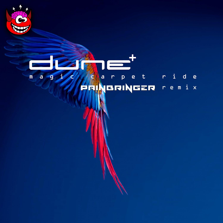 Dune - Magic Carpet Ride (Painbringer Remix)