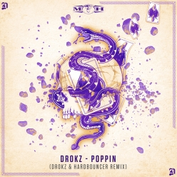 Drokz - Poppin' (Drokz & Hardbouncer Remix)