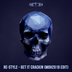 Re-Style - Get It Crackin (MOH 2018 Edit)