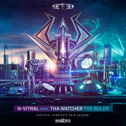 N-Vitral Feat. Tha Watcher - The Ruler (Official Syndicate 2018 Anthem)