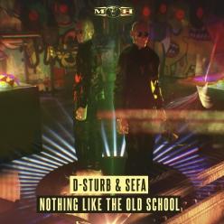 D-Sturb & Sefa - Nothing Like The Oldschool (Radio Edit)
