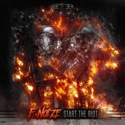 F. Noize - Start The Riot (Radio Edit)