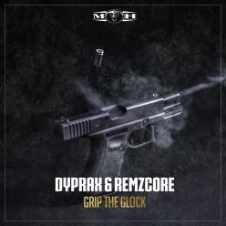 Dyprax & Remzcore - Grip The Glock