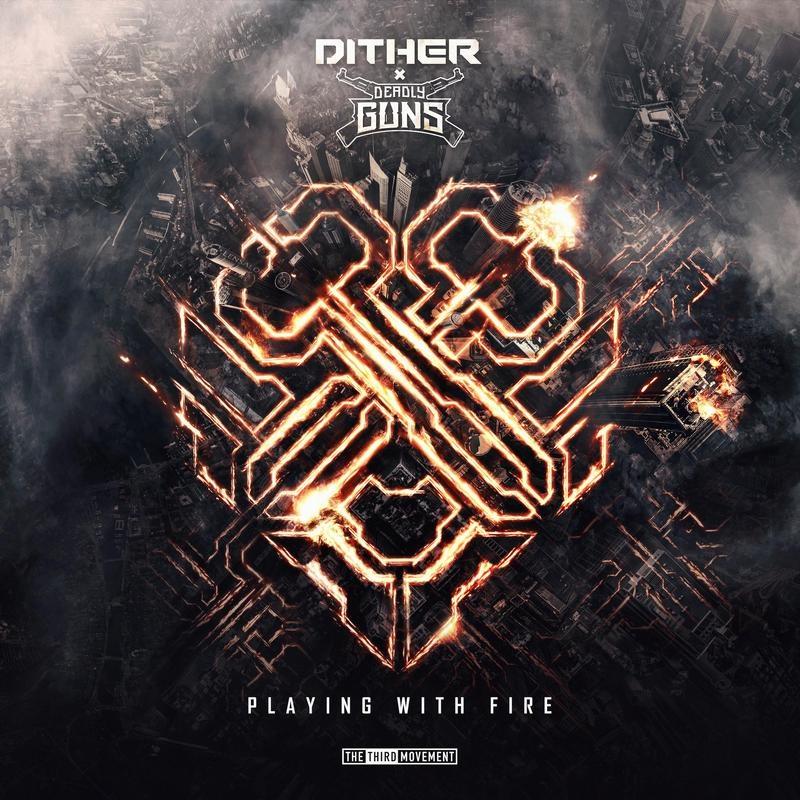 Dither Deadly Guns Playing With Fire Original Mix