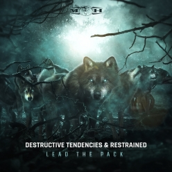 Destructive Tendencies & Restrained - Lead The Pack