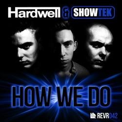 Hardwell and Showtek - How We Do (Original Mix)